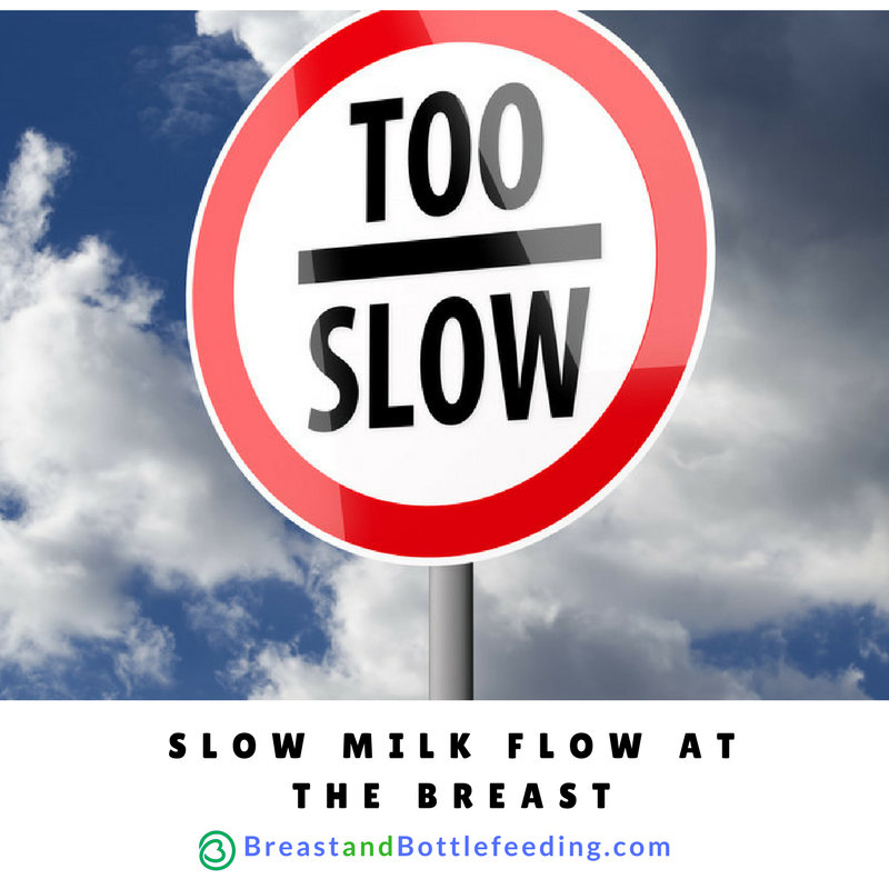 slow milk flow at the breast
